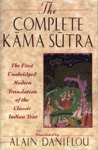 The Complete Kama Sutra: The First Unabridged: Danielou, Alain