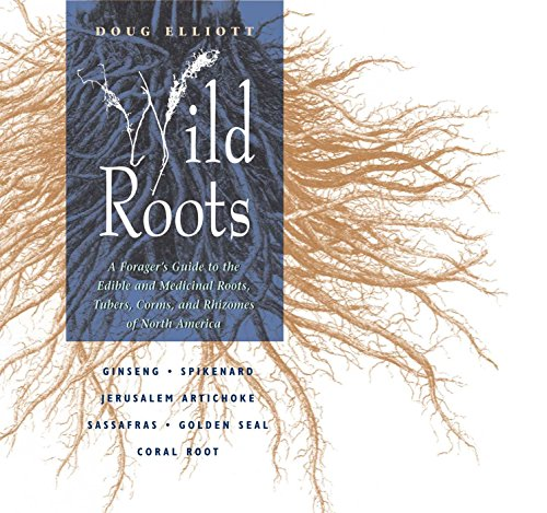 9780892815388: Wild Roots: Forager'S Guide to the Edible and Medicinal Roots, Tubers, Corms and Rhizomes of North America
