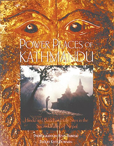 9780892815401: Power Places of Kathmandu: Hindu and Buddhist Holy Sites in the Sacred Valley of Nepal