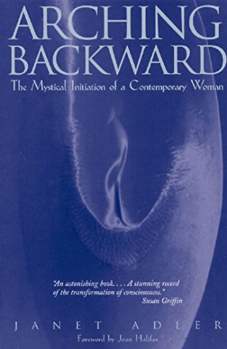 9780892815463: Arching Backward: The Mystical Initiation of a Contemporary Woman