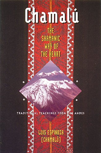 9780892815517: Chamalu: the Shamanic Way of the Heart: Traditional Teachings from the Andes