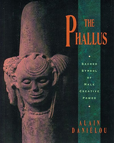9780892815562: The Phallus: Sacred Symbol of the Male Creative Power