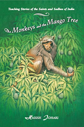 9780892815647: The Monkeys and the Mango Tree: Teaching Stories of the Saints and Sadhus of India