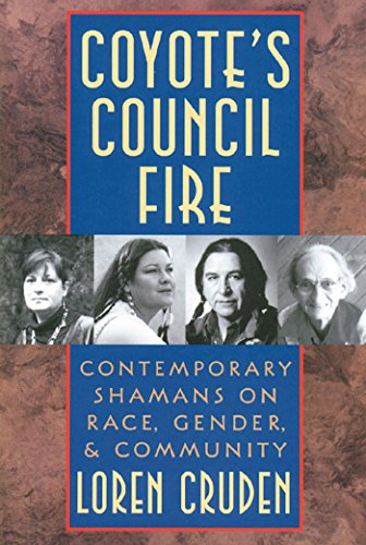 9780892815661: Coyote's Council Fire : Contemporary Shamans on Race, Gender and Community