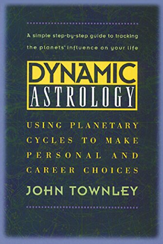 9780892815685: Dynamic Astrology: Using Planetary Cycles to Make Personal and Career Choices
