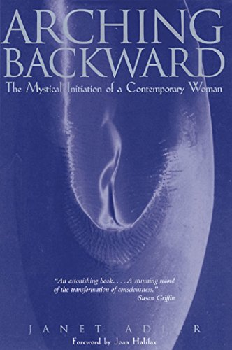 9780892815777: Arching Backward: The Mystical Initiation of a Contemporary Woman
