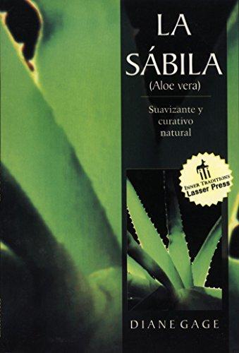 La Sabila: Suavizante y Curativo Natural: Diane Gage