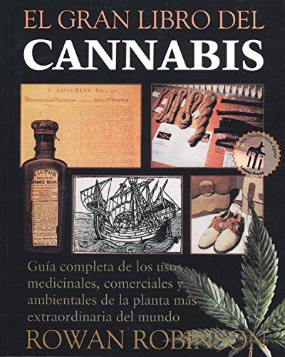 9780892815852: El  Gran Libro del Cannabis: Guia Completa de Los Usos Medicinales, Comerciales y Ambientales de La Planta Mas Extraordinaria del Mundo = The Great Bo