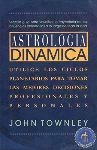 9780892815876: Astrologia Dinamica: Utilice Los Ciclos Planetarios Para Tomar Las Mejores Decisiones Profesionales y Personales