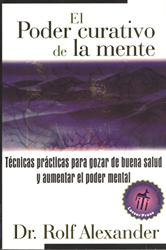 9780892815906: El  Poder Curativo de La Mente: Tecnicas Practicas Para Gozar de Buena Salud y Aumentar El Poder Mental = El Poder Curativo de La Mente--Tecnicas Prac