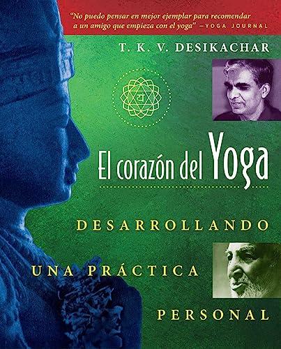 9780892815937: El Coraz N del Yoga: Desarrollando Una PR Ctica Personal