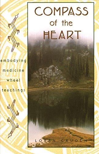 9780892816002: Compass of the Heart: Embodying Medicine Wheel Teachings
