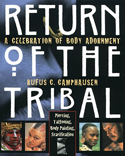 9780892816101: Return of the Tribal: Celebration of Body Adornment, Piercing, Tattooing, Scarification, Body Painting
