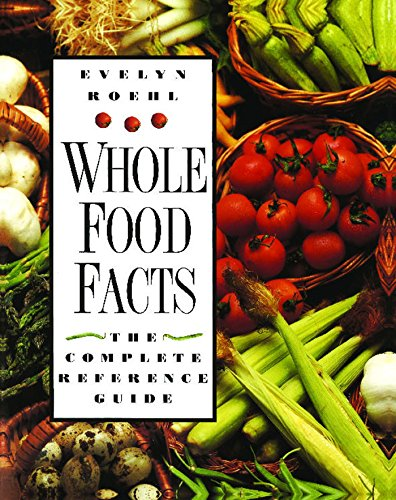 9780892816354: Whole Food Facts: The Complete Reference Guide