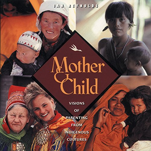 Mother & Child: Visions of Parenting from Indigenous Cultures (SIGNED)