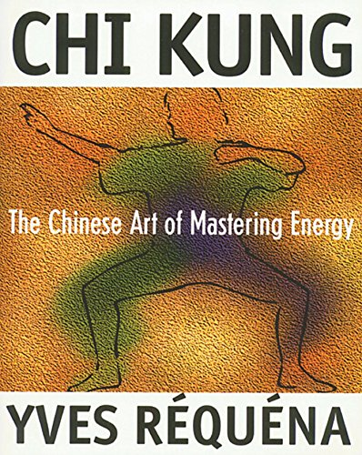9780892816392: Chi Kung: The Chinese Art of Mastering Energy