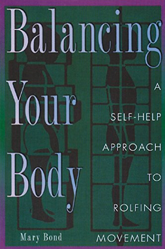 9780892816422: Balancing Your Body: A Self-Help Approach to Rolfing Movement