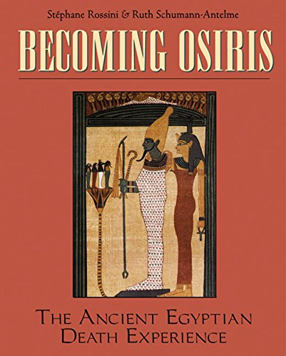 9780892816521: Becoming Osiris: The Ancient Egyptian Death Experience