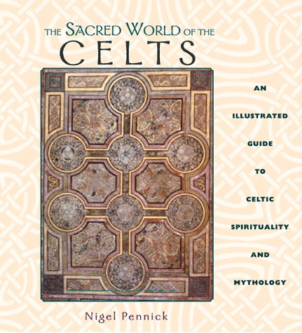 9780892816545: The Sacred World of the Celts: An Illustrated Guide to Celtic Spirituality and Mythology