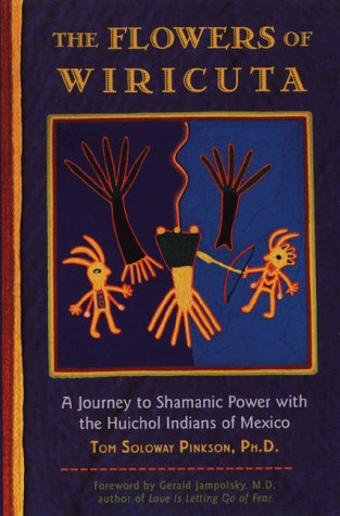 9780892816590: The Flowers of Wiricuta: Journey to Shamanic Power with the Huichol Indians of Mexico