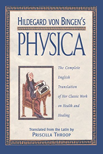 Hildegard von Bingen's Physica: The Complete English Translation of Her Classic Work on Health and Healing (9780892816613) by Hildegard of Bingen