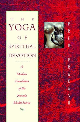 9780892816644: The Yoga of Spiritual Devotion: A Modern Translation of the Narada Bhakti Sutras
