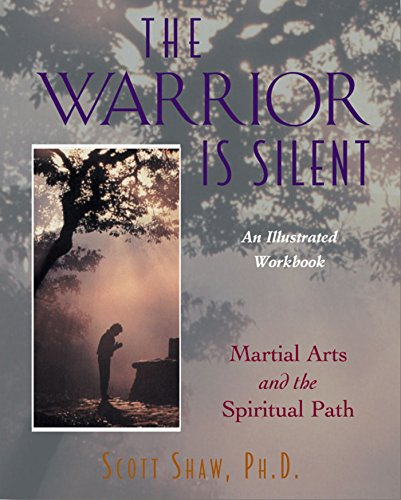 9780892816682: The Warrior is Silent: Martial Arts and the Spiritual Path- An Illustrated Workbook
