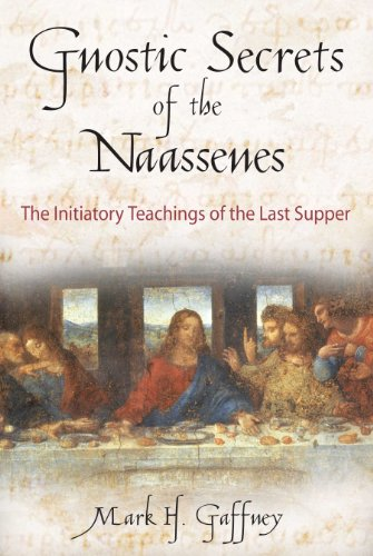 9780892816972: The Gnostic Secrets of the Naassenes: The Initiatory Teachings of the Last Supper