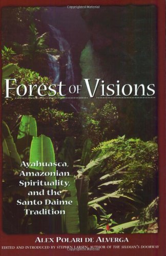 9780892817160: Forest of Visions: Ayahuasca, Amazonian Spirituality, and the Santo Daime Tradition