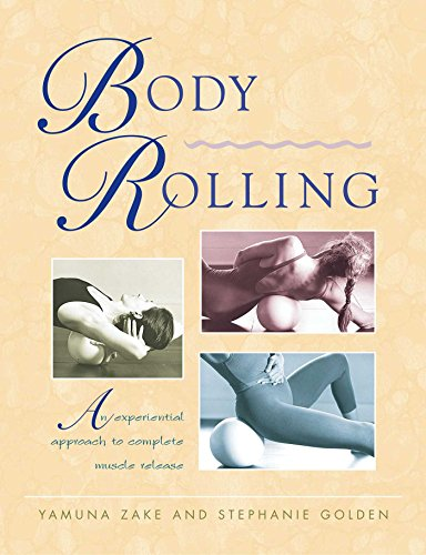 9780892817306: Body Rolling: An Experiential Approach to Complete Muscle Release