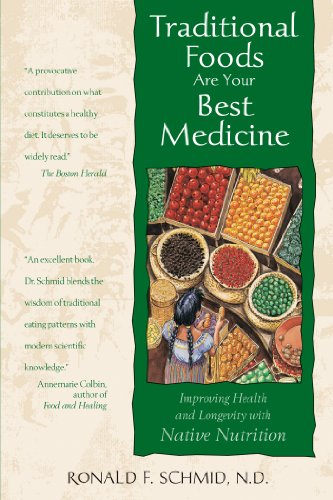 Traditional Foods are Your Best Medicine - Improving Health and Longevity with Native Nutrition