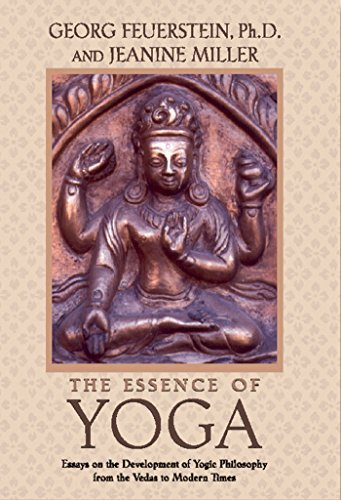 9780892817382: The Essence of Yoga: Essays on the Development of Yogic Philosophy from the Vedas to Modern Times