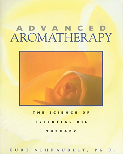 9780892817436: Advanced Aromatherapy: The Science of Essential Oil Therapy