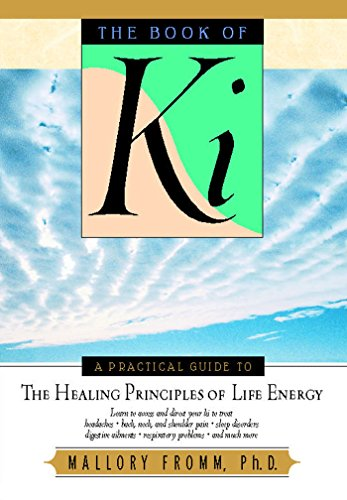 9780892817443: The Book of KI: A Practical Guide to the Healing Principles of Life Energy