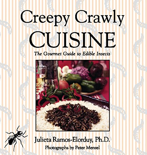 9780892817474: Creepy Crawly Cuisine: The Gourmet Guide to Edible Insects