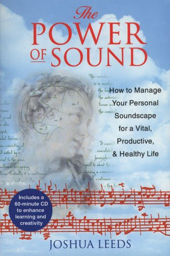 9780892817689: The Power of Sound: How to Manage Your Personal Soundscape for a Vital, Productive, and Healthy Life: Using Psychoacoustics for Improved Learning and Performance