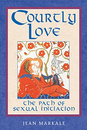 9780892817719: Courtly Love: The Path of Sexual Initiation