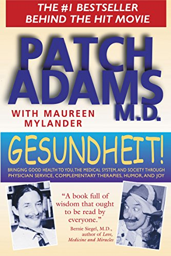 9780892817818: Gesundheit!: Bringing Good Health to You, the Medical System, and Society Through Physician Service, Complementary Therapies, Humor