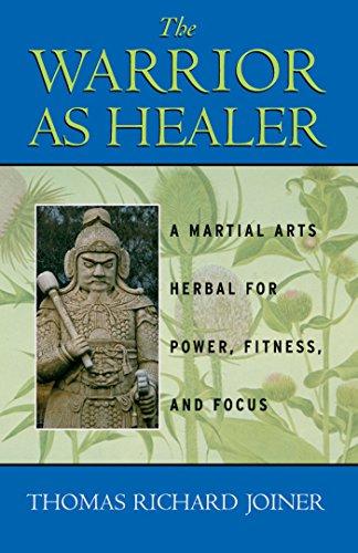 The Warrior As Healer:A Martial Arts Herbal: Joiner, Thomas Richard