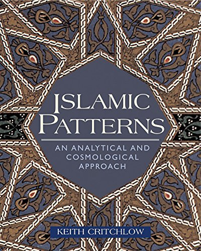 9780892818037: Islamic Patterns: An Analytical and Cosmological Approach