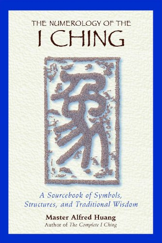 9780892818112: The Numerology of the I Ching: A Sourcebook of Symbols, Structures, and Traditional Wisdom