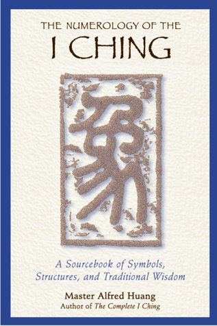 9780892818242: The Numerology of the I Ching: A Sourcebook of Symbols, Structures, and Traditional Wisdom