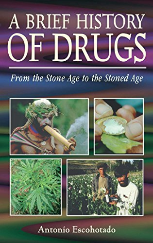 9780892818266: A Brief History of Drugs: From Stone Age to the Stoned Age