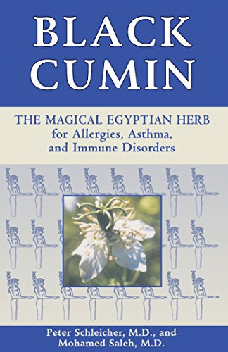 Black Cumin: The Magical Egyptian Herb for Allergies, Asthma, Skin Conditions, and Immune Disorders...