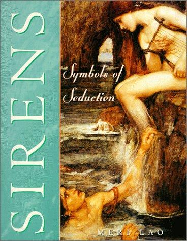 9780892818464: Sirens: Symbols of Seduction