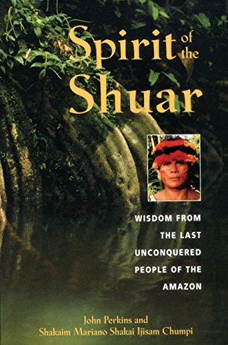 9780892818655: Spirit of the Shuar: Wisdom from the Last Unconquered People of the Amazon
