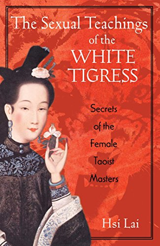 9780892818686: The Sexual Teachings of the White Tigress: Secrets of the Female Taoist Masters