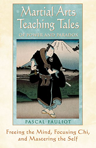 9780892818822: Martial Arts Teaching Tales of Power and Paradox: Freeing the Mind, Focusing Chi, and Mastering the Self