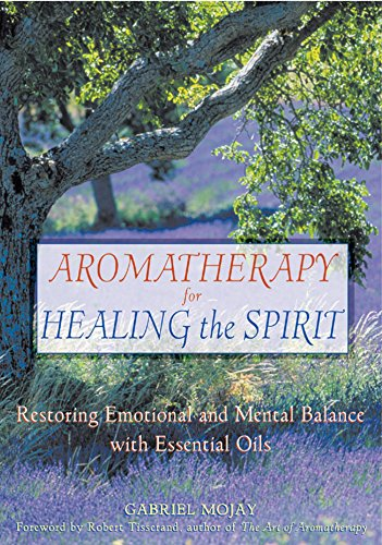 9780892818877: Aromatherapy for Healing the Spirit: Restoring Emotional and Mental Balance with Essential Oils