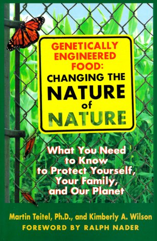 9780892818884: Genetically Engineered Food: Changing the Nature of Nature: What You Need to Know to Protect Yourself, Your Family, and Our Planet